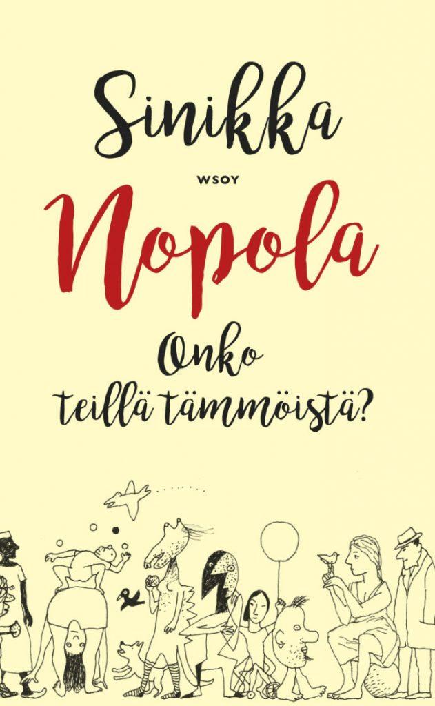Sinikka Nopola: Onko teillä tämmöistä?